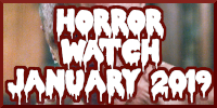 HORROR WATCH - JANUARY 2019 ICON